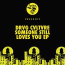 Someone Still Loves You EP/Drvg Cvltvre