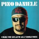 Come un gelato all'equatore (Remastered Version)/Pino Daniele