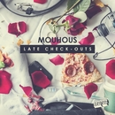 Late Check-Outs/Mouhous