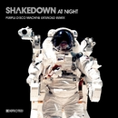 At Night (Purple Disco Machine Extended Remix)/Shakedown