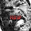 Fed Up/Hardaway/Derez De'Shon
