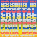 Boomin' In Your Jeep/Crystal Fighters