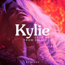 Stop Me from Falling (Remixes)/Kylie Minogue