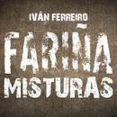 Fariña Misturas/Ivan Ferreiro