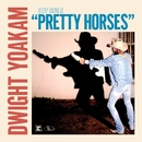 Pretty Horses/Dwight Yoakam