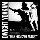 Then Here Came Monday/Dwight Yoakam