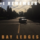 I Remember/Bay Ledges