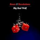 Big Bad Wolf/Roses & Revolutions