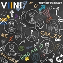 They Say I'm Crazy/VIINI