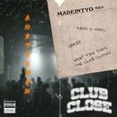 Club Close/MadeinTYO