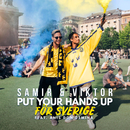Put Your Hands Up för Sverige (feat. Anis Don Demina)/Samir & Viktor