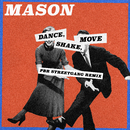 Dance, Shake, Move (PBR Streetgang Remix)/Mason