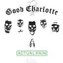 Actual Pain/Good Charlotte