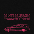 The Hearse (Stripped)/Matt Maeson