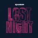Last Night/Kranium