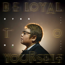 Be Loyal To Yourself/Han Hong