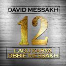 12 Lagu Karya Obbie Messakh/David Messakh