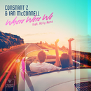 Where Were We (feat. Holly Auna)/Constant Z & Ian McConnell