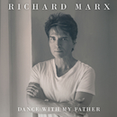 Dance With My Father/Richard Marx