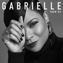 Show Me/Gabrielle