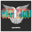 Slow Down/Marwo