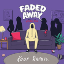 Faded Away (feat. Icona Pop) [Kuur Remix]/Sweater Beats
