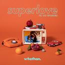 Superlove (feat. Oh Wonder)/Whethan