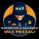 Un'estate ci salverà/Max Pezzali