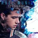 Te Esperaré/Axel Muñiz