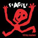 Fragile/Têtes Raides
