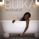 Deadbeat/Buika