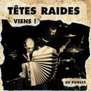 Viens (Live)/Têtes Raides