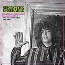 Seeing The Unseeable: The Complete Studio Recordings Of The Flaming Lips 1986-1990/The Flaming Lips