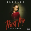 Trust Me (feat. Ty Dolla $ign)/Bhad Bhabie
