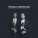 All the Things That I Did and All the Things That I Didn't Do/The Milk Carton Kids