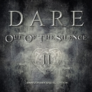 Out Of The Silence II (Anniversary Special Edition)/Dare
