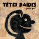 Gratte poil/Têtes Raides