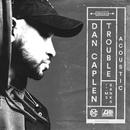 Trouble (feat. Ms Banks) [Acoustic]/Dan Caplen
