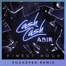 Finest Hour (feat. Abir) [Zookëper Remix]/Cash Cash