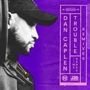Trouble (feat. Ms Banks) [Remixes]/Dan Caplen