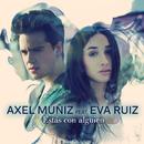 Estás Con Alguien (feat. Eva Ruiz)/Axel Muñiz