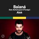 Baianá (feat. Barbatuques & Foreign)/Alok