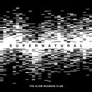 Supernatural (Radio Mix)/The Slow Readers Club