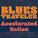 Accelerated Nation/Blues Traveler