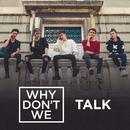 Talk/Why Don't We