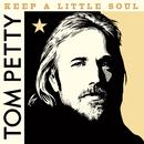 Keep a Little Soul (Outtake, 1982)/Tom Petty & The Heartbreakers