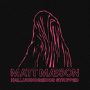 Hallucinogenics (Stripped)/Matt Maeson