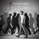 Invisible/Hunter Hayes