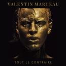 Tout le contraire/Valentin Marceau