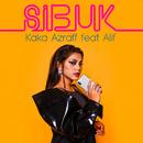 Sibuk (feat. Alif)/Kaka Azraff
